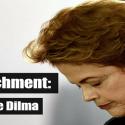 El impeachment: la agonía de Dilma